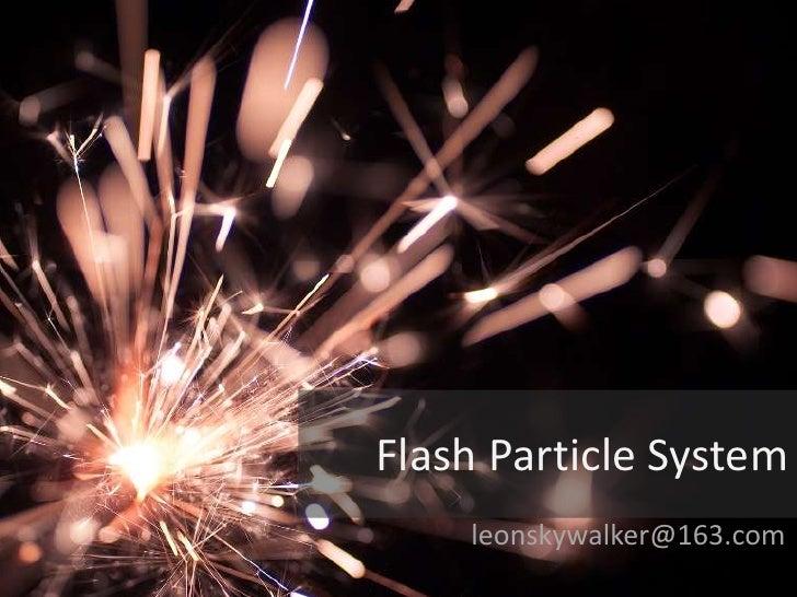 Flash Particle System     leonskywalker@163.com