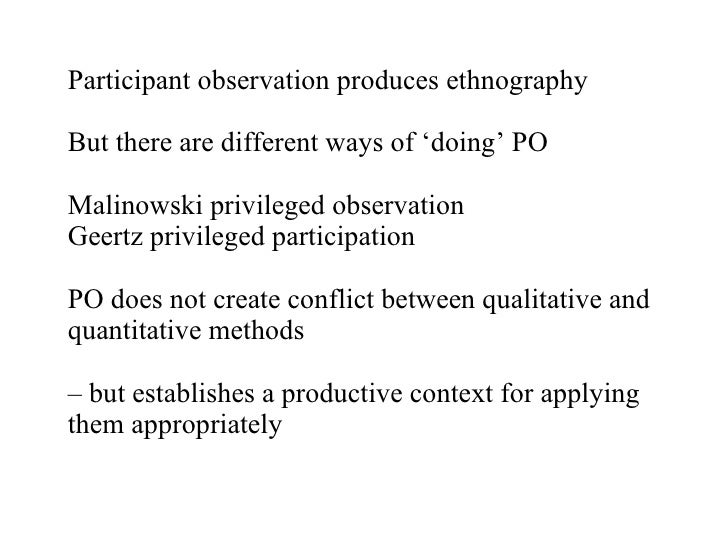 malinowskis participant observation in modern anthropology Research ethics in ethnography/anthropology by not unique to anthropology – employing observation and interviewing to investigate the wisdom of participant.
