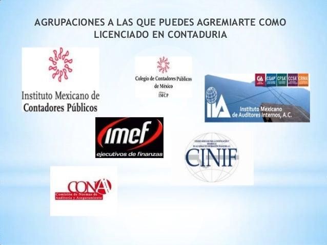 AGRUPACIONES A LAS QUE PUEDES AGREMIARTE COMOLICENCIADO EN CONTADURIA