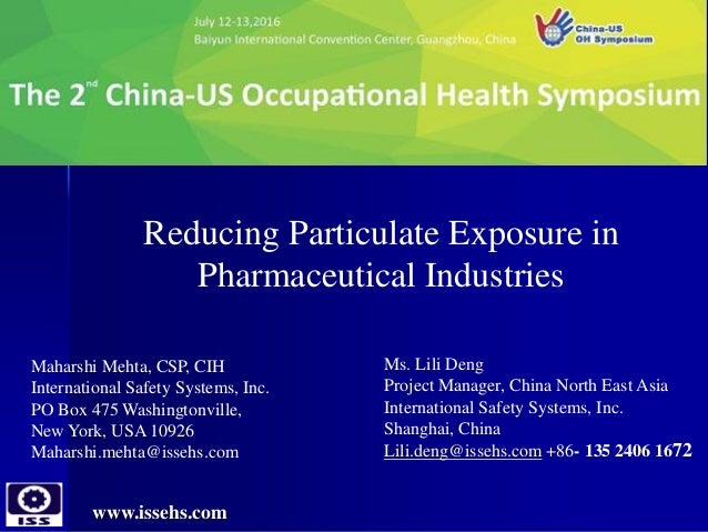 www.issehs.com Reducing Particulate Exposure in Pharmaceutical Industries Maharshi Mehta, CSP, CIH International Safety Sy...