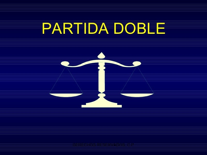 <ul><li>PARTIDA DOBLE </li></ul>