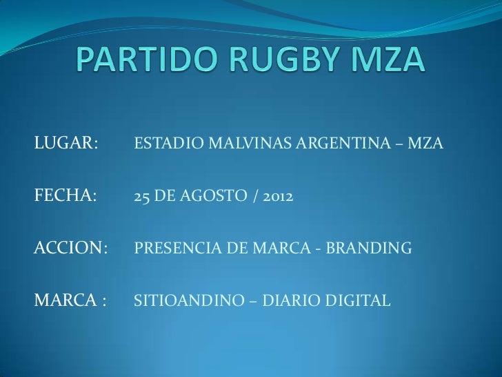 LUGAR:    ESTADIO MALVINAS ARGENTINA – MZAFECHA:    25 DE AGOSTO / 2012ACCION:   PRESENCIA DE MARCA - BRANDINGMARCA :   SI...