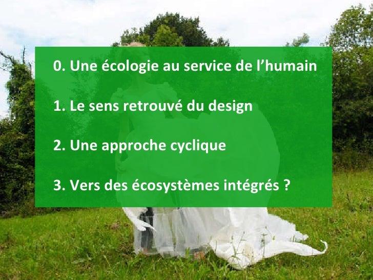 ECO DESIGN -Tendance 2009 -Partie1 : De nouvelles perspectives Slide 2
