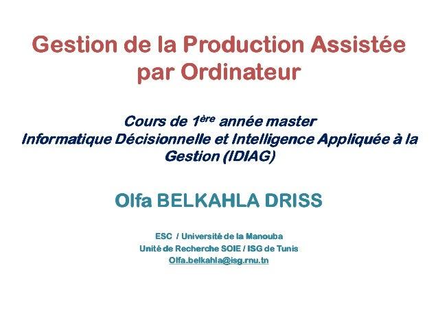 Gestion de la Production Assistée          par Ordinateur              Cours de 1ère année masterInformatique Décisionnell...