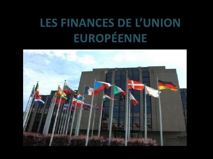 LES FINANCES DE L'UNION EUROPÉENNE<br />