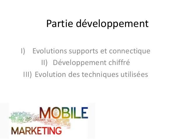 Partie développementI) Evolutions supports et connectiqueII) Développement chiffréIII) Evolution des techniques utilisées
