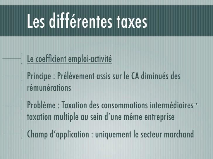 Les différentes taxesRéduction des niches socialesPrincipe : Taxer les intéressements non soumis aux chargessociales (Stoc...