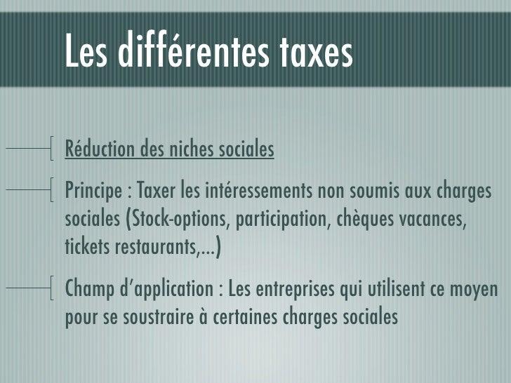 Les différentes taxesContribution Patronale GénéraliséePrincipe : Prélèvements assis sur la masse salariale (+ lesniches s...