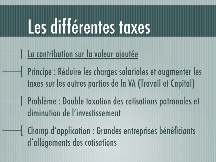 Les différentes taxes   Modulation des cotisations sociales   Principe : Réduction ou augmentation des charges   patronale...
