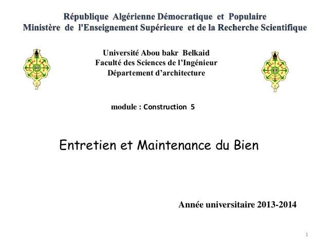 Université Abou bakr Belkaid Faculté des Sciences de l'Ingénieur Département d'architecture module : Construction 5 Entret...