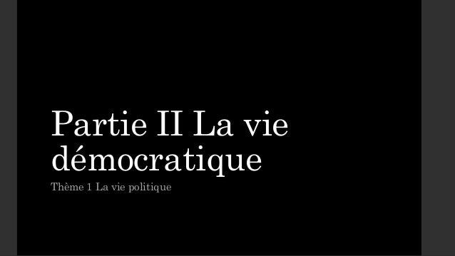 Partie II La viedémocratiqueThème 1 La vie politique