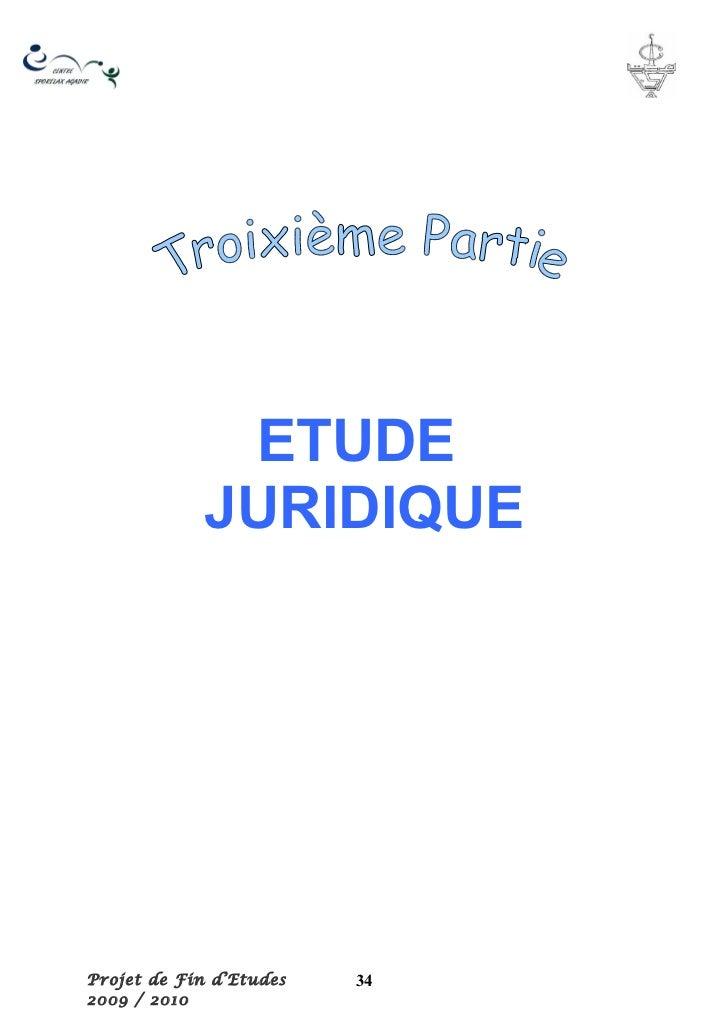 ETUDE             JURIDIQUEProjet de Fin d'Etudes   342009 / 2010