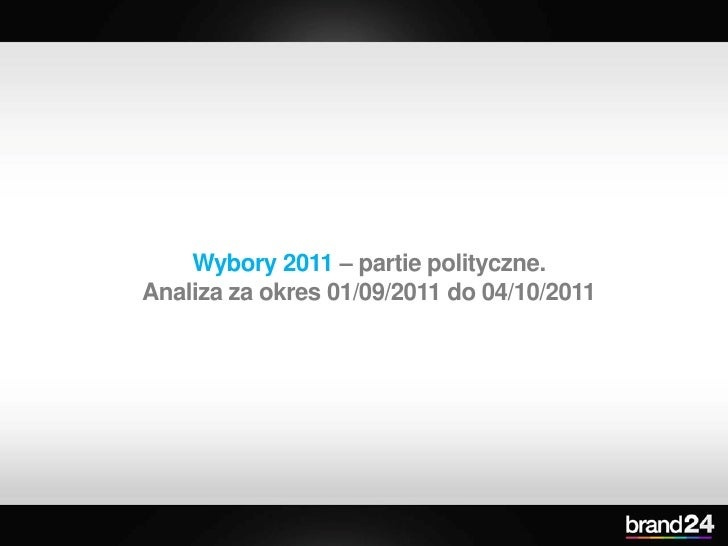 Wybory 2011 – partie polityczne.Analiza za okres 01/09/2011 do 04/10/2011
