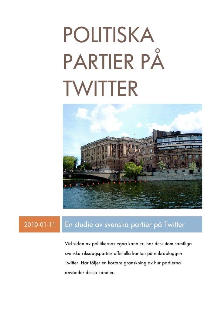 POLITISKA              PARTIER PÅ              TWITTER     2010-01-11   En studie av svenska partier på Twitter           ...