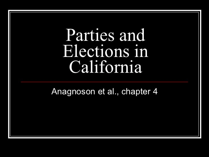 Parties and Elections in California Anagnoson et al., chapter 4