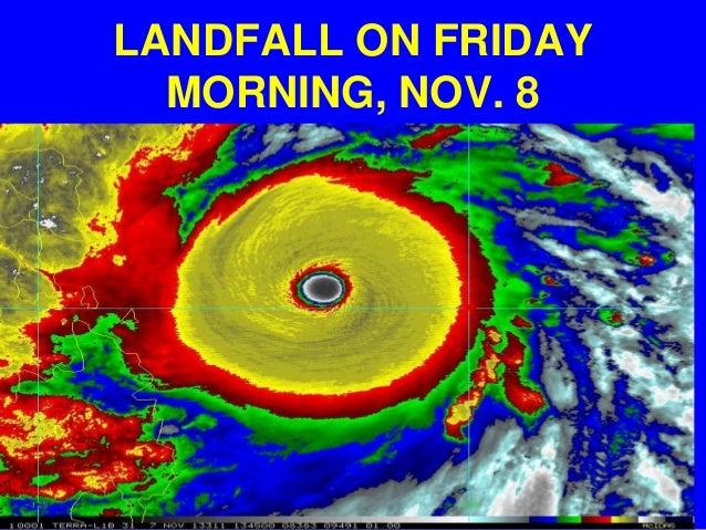 LANDFALL ON FRIDAY MORNING, NOV. 8