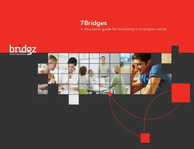7Bridges A discussion guide for marketing in a complex world
