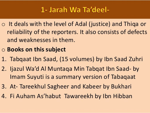 o In this branch those hidden reasons and causes are discussed due to which correctness of hadith is questioned. • Example...