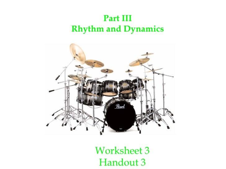 Part III Rhythm and Dynamics Worksheet 3 Handout 3
