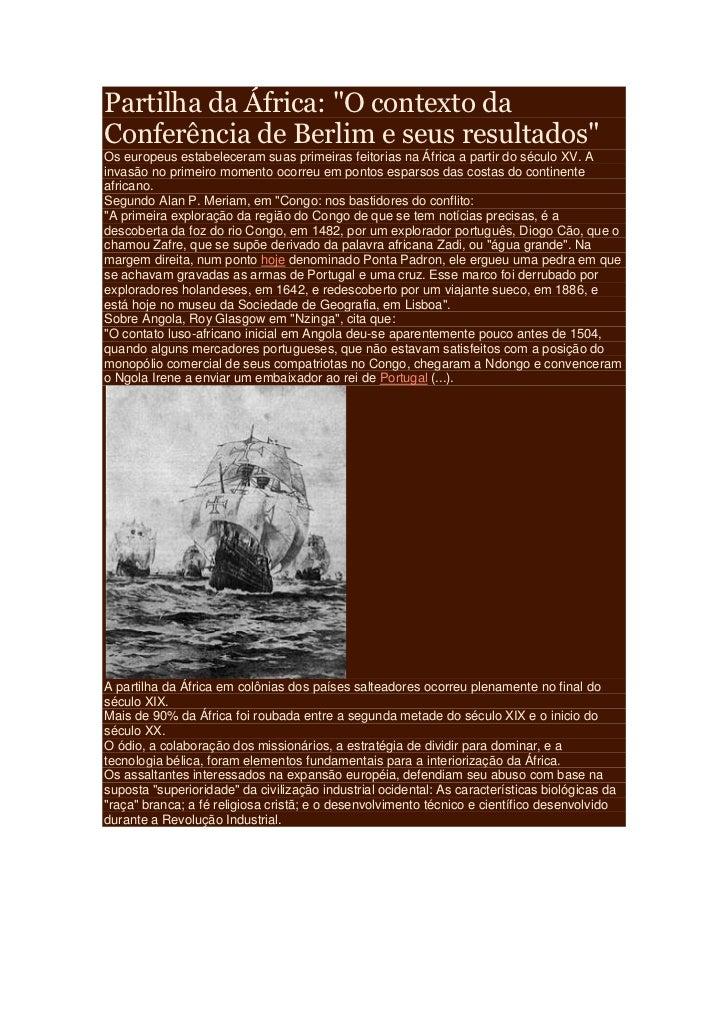 """Partilha da África: """"O contexto daConferência de Berlim e seus resultados""""Os europeus estabeleceram suas primeiras feitori..."""