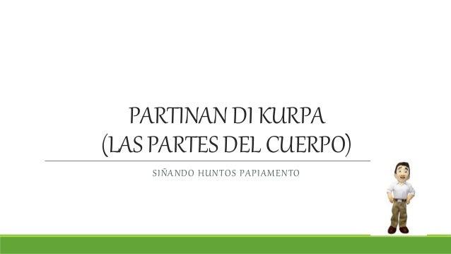 PARTINAN DI KURPA (LAS PARTES DEL CUERPO) SIÑANDO HUNTOS PAPIAMENTO