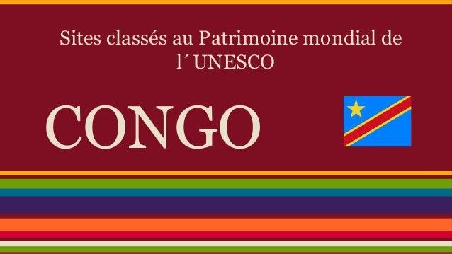 Sites classés au Patrimoine mondial de l´UNESCO  CONGO