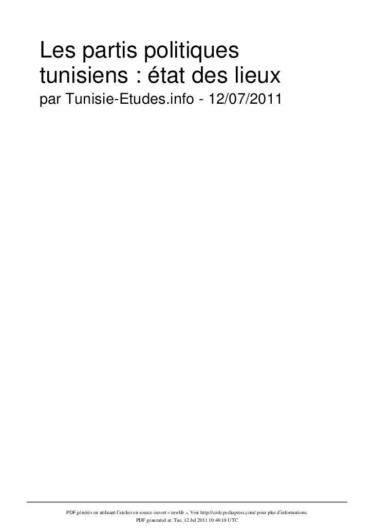 Les partis politiquestunisiens : état des lieuxpar Tunisie-Etudes.info - 12/07/2011   PDF générés en utilisant l'atelier e...