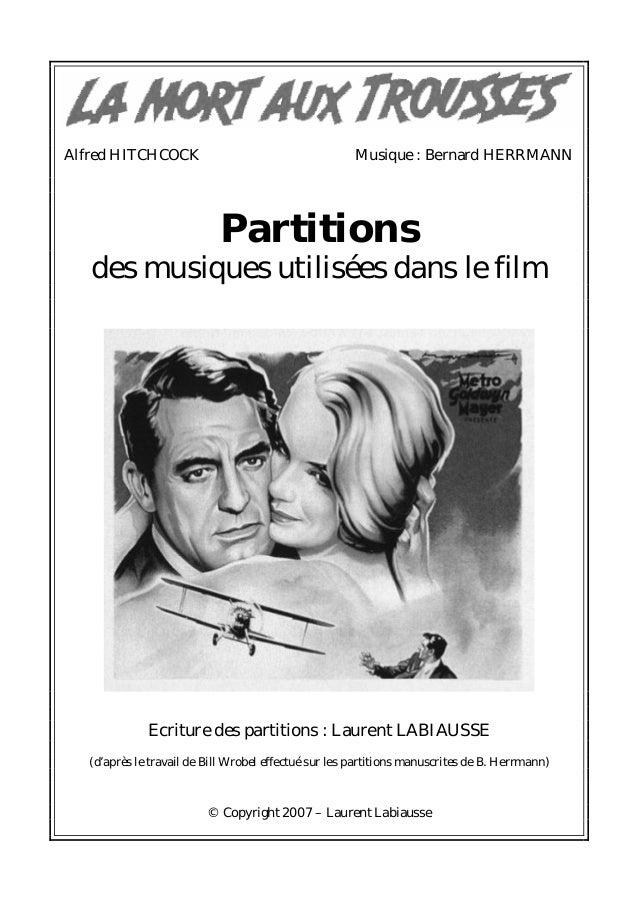 Alfred HITCHCOCK Musique : Bernard HERRMANN Partitions des musiques utilisées dans le film Ecriture des partitions : Laure...
