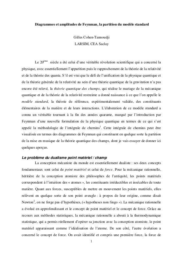 1 Diagrammes et amplitudes de Feynman, la partition du modèle standard Gilles Cohen-Tannoudji LARSIM, CEA Saclay Le 20ème ...