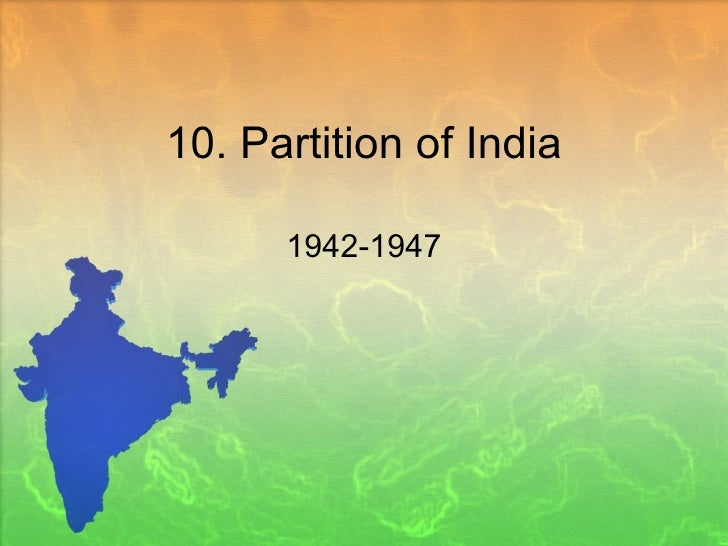 10. Partition of India 1942-1947