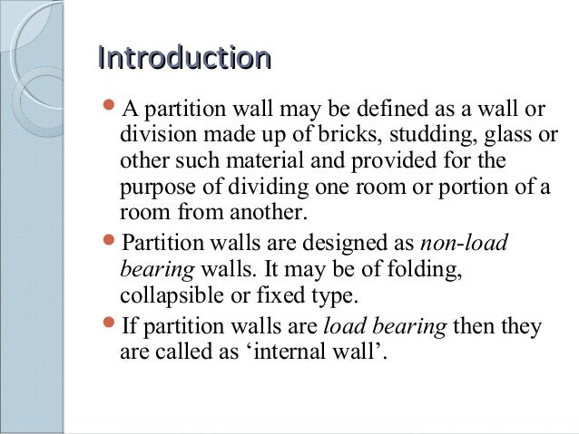 Wonderful IntroductionIntroduction A Partition Wall May Be Defined As A Wall Or  Division Made Up Of ...