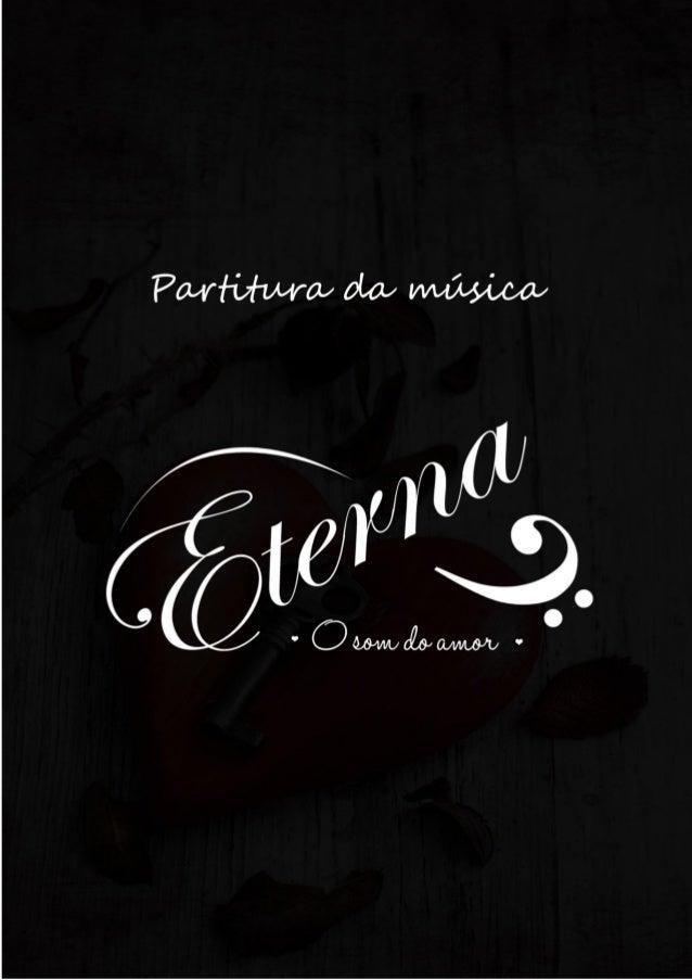 Sobre Eterna  A ideia de ter uma música oficial e exclusiva (com partitura e tudo) em um livro,  foi originalmente criada ...
