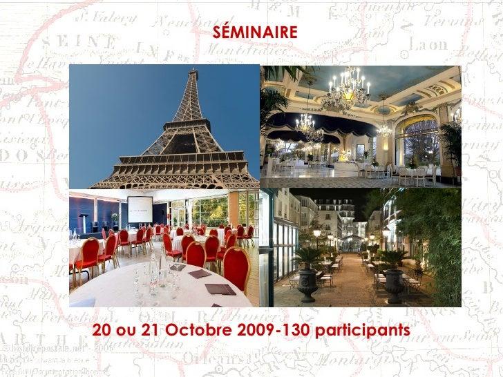 Du 4 au 5 mai 2009 SÉMINAIRE  20 ou 21 Octobre 2009-130 participants