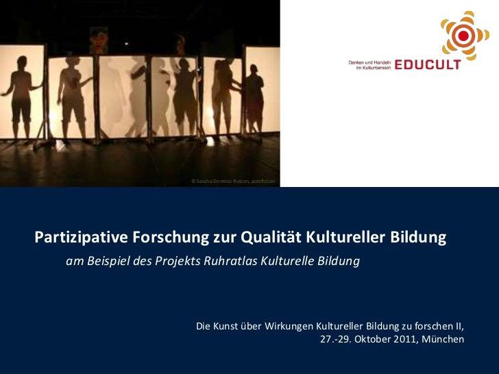 © Sascha Dominic Rutzen, pottfictionPartizipative Forschung zur Qualität Kultureller Bildung    am Beispiel des Projekts R...