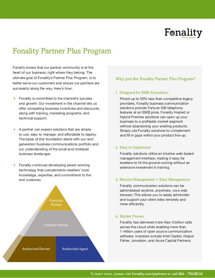 Fonality Partner Plus ProgramFonality knows that our partner community is at theheart of our business, right where they be...