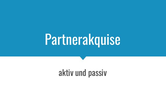 Partnerakquise aktiv und passiv