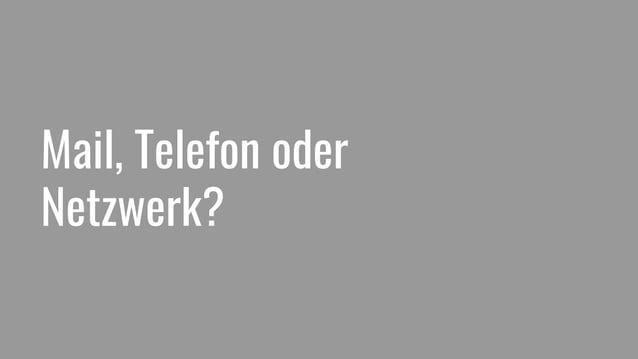 Mail, Telefon oder Netzwerk?