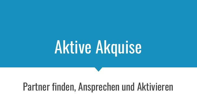 Aktive Akquise Partner finden, Ansprechen und Aktivieren