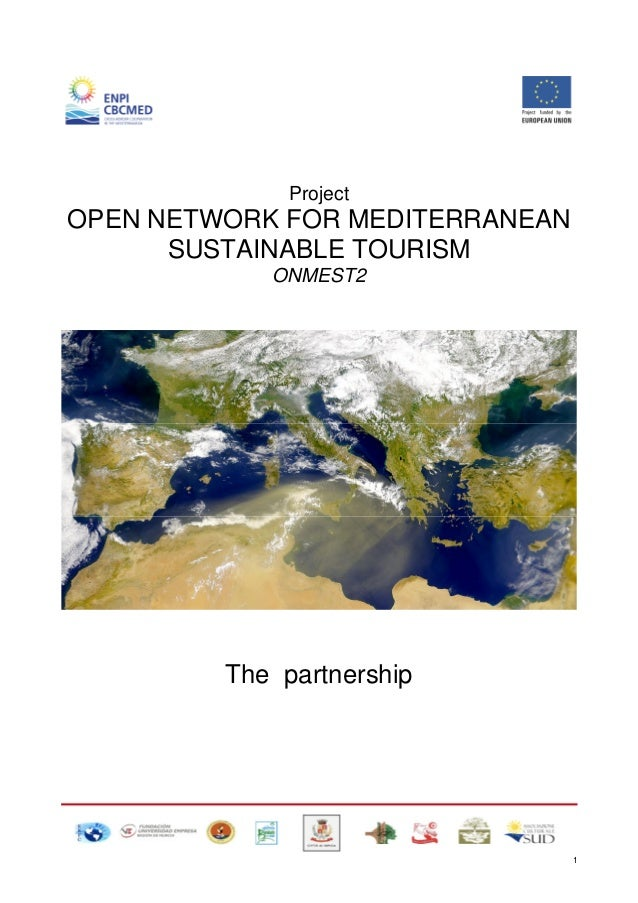 Project  OPEN NETWORK FOR MEDITERRANEAN SUSTAINABLE TOURISM ONMEST2  The partnership  1
