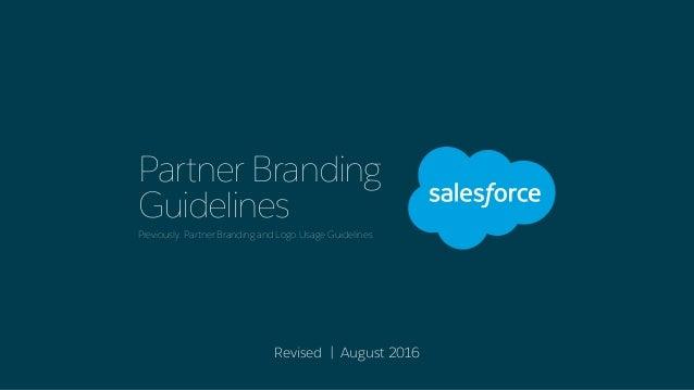 Partner Branding Guidelines Previously: Partner Branding and Logo Usage Guidelines Revised | August 2016