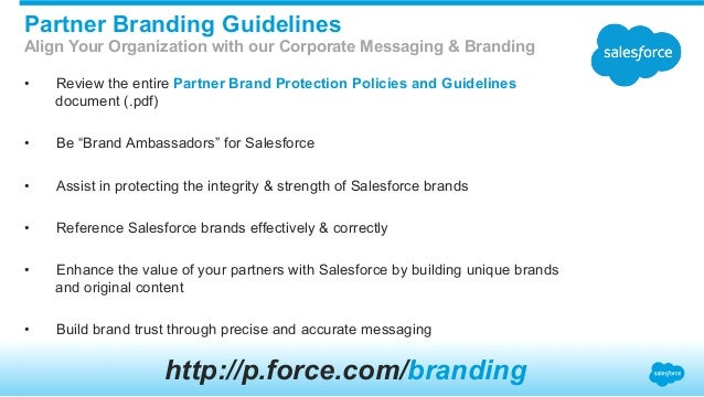 """• Review the entire Partner Brand Protection Policies and Guidelines document (.pdf) • Be """"Brand Ambassadors"""" for Salesf..."""