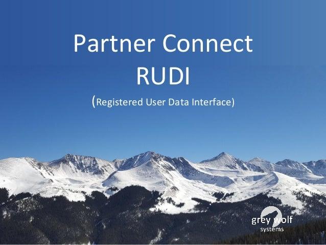Partner Connect RUDI (Registered User Data Interface)