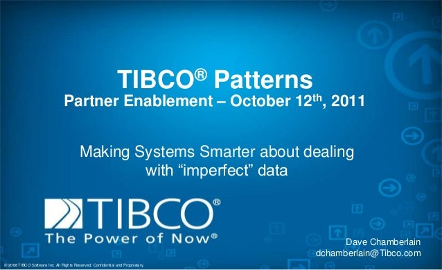 © 2008 TIBCO Software Inc. All Rights Reserved. Confidential and Proprietary. TIBCO® Patterns Partner Enablement – October...