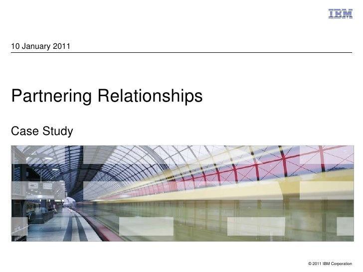 Partnering RelationshipsCase Study<br />10 January 2011<br />