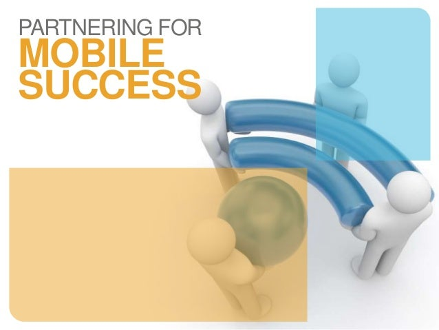 PARTNERING FOR MOBILE SUCCESS