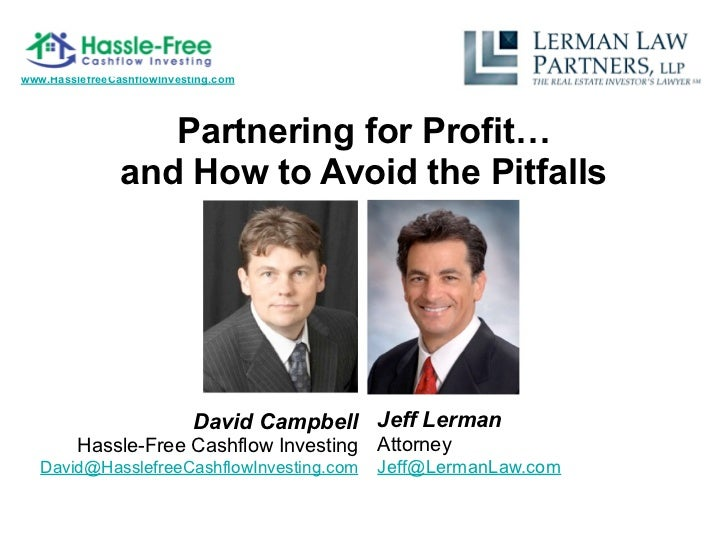 www.HasslefreeCashflowInvesting.com                   Partnering for Profit…                and How to Avoid the Pitfalls ...