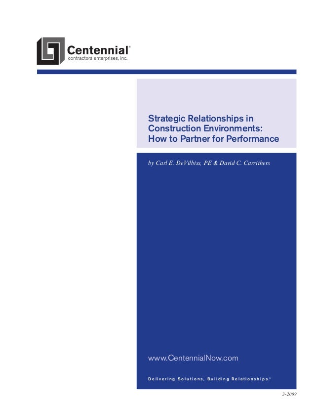 Strategic Relationships in Construction Environments: How to Partner for Performance by Carl E. DeVilbiss, PE & David C. C...