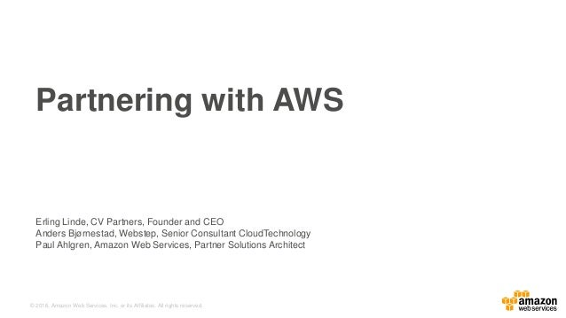 © 2016, Amazon Web Services, Inc. or its Affiliates. All rights reserved. Erling Linde, CV Partners, Founder and CEO Ander...
