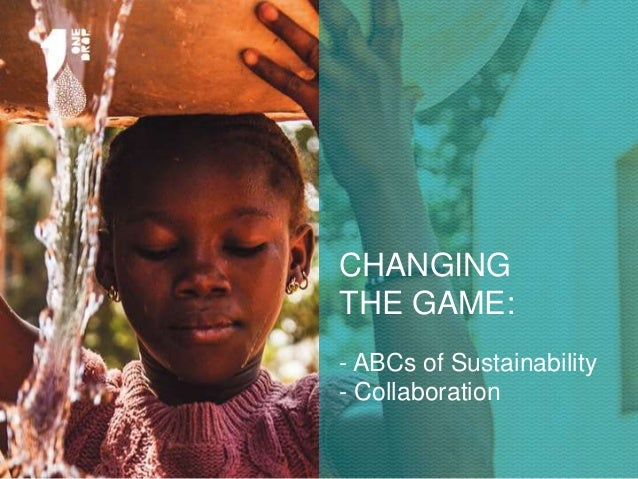 CHANGING THE GAME: - ABCs of Sustainability - Collaboration