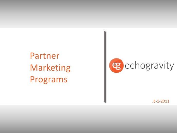 Partner Marketing Programs<br />.8-1-2011<br />